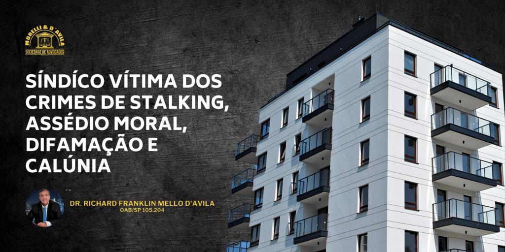 SÍNDÍCO VÍTIMA DOS CRIMES DE STALKING, ASSÉDIO MORAL, DIFAMAÇÃO E CALÚNIA